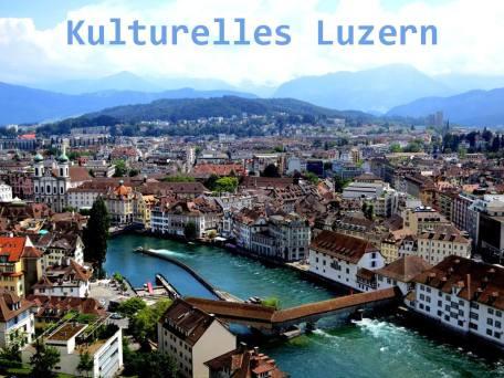 Kulturelles Luzern