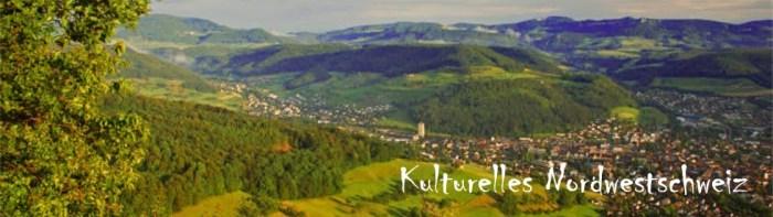 kulturelles nordwestschweiz blog - kulturelles-nordwestschweiz.blogspot.ch titel