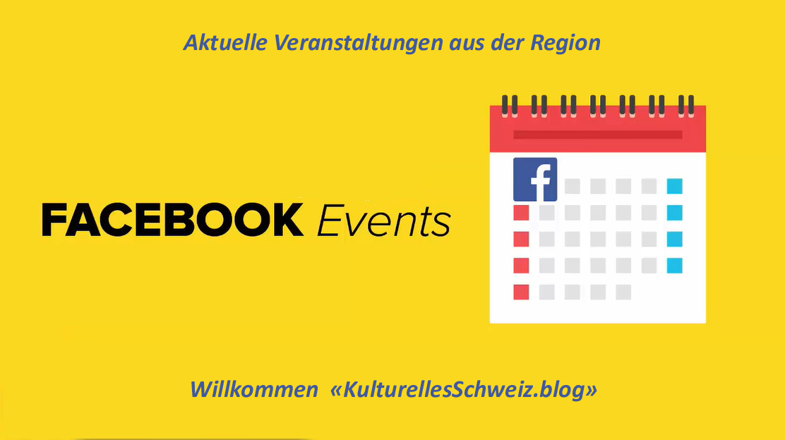 facebook Events kulturellesschweiz.blog